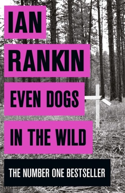 February 2018 – Even Dogs in the Wild by Ian Rankin