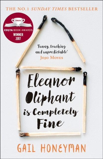 May 2018 – Eleanor Oliphant is Completely Fine by Gale Honeyman